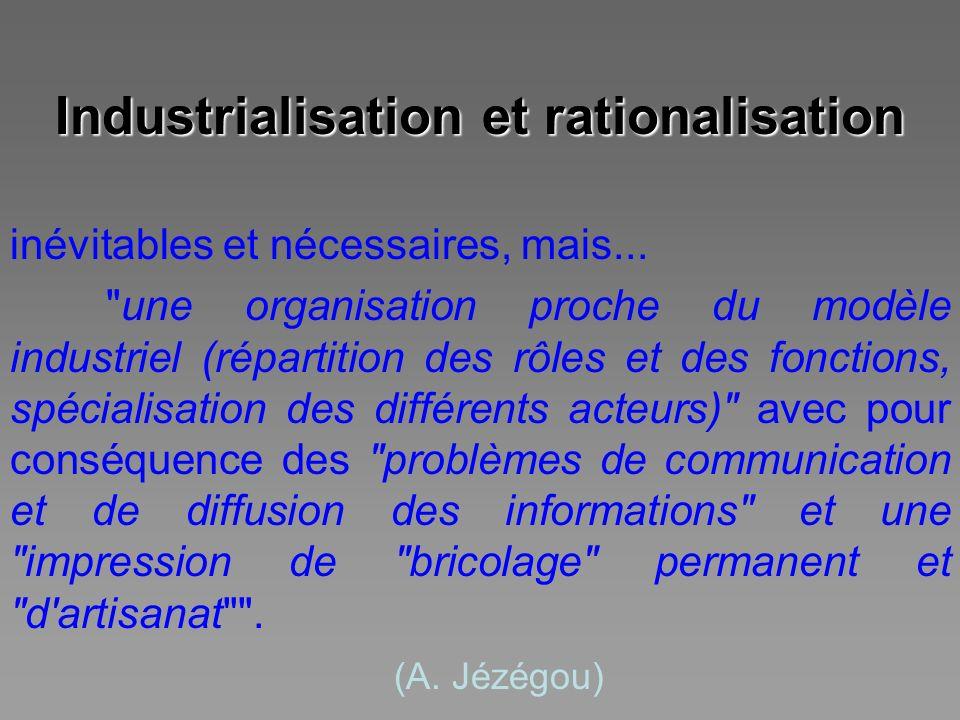 Industrialisation et rationalisation inévitables et nécessaires, mais...