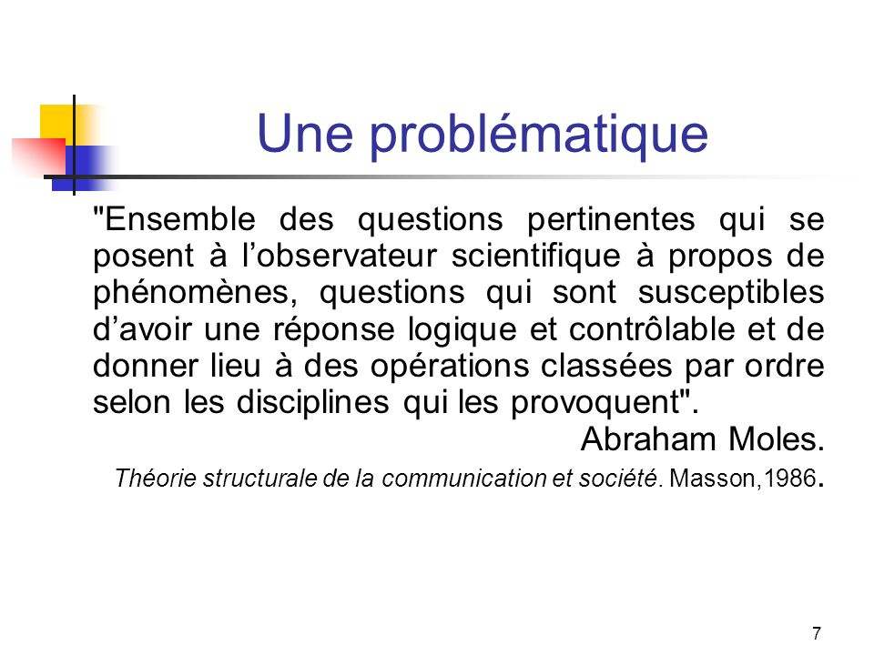 8 Problématiser Problématiser ce n est pas discuter de son opinion ; problématiser nécessite de se situer dans un champ de questions intellectuellement légitimes.