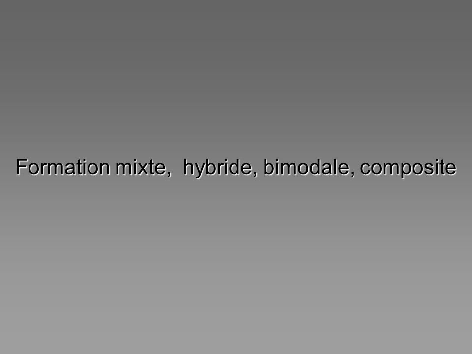 Formation mixte, hybride, bimodale, composite