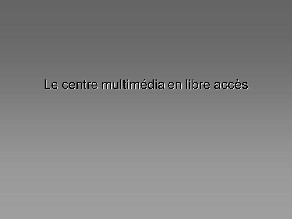 Le centre multimédia en libre accès