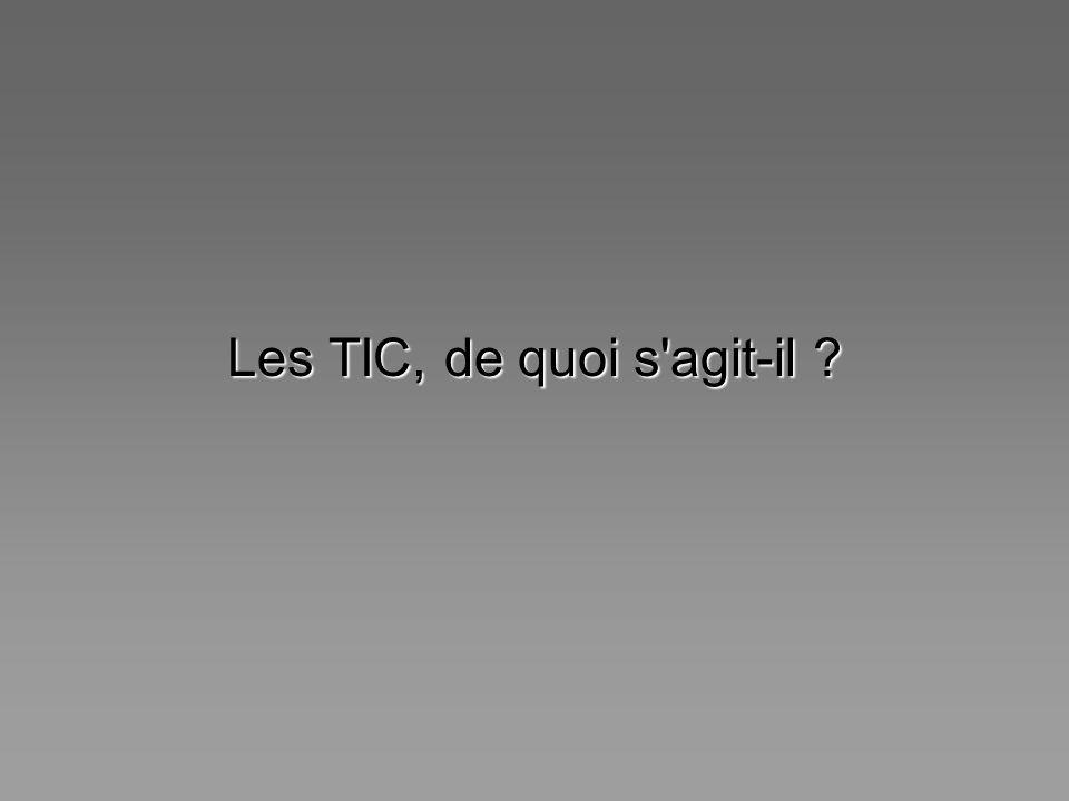Les TIC, de quoi s'agit-il ?