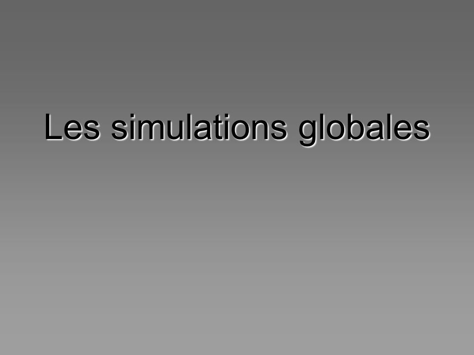 Les simulations globales