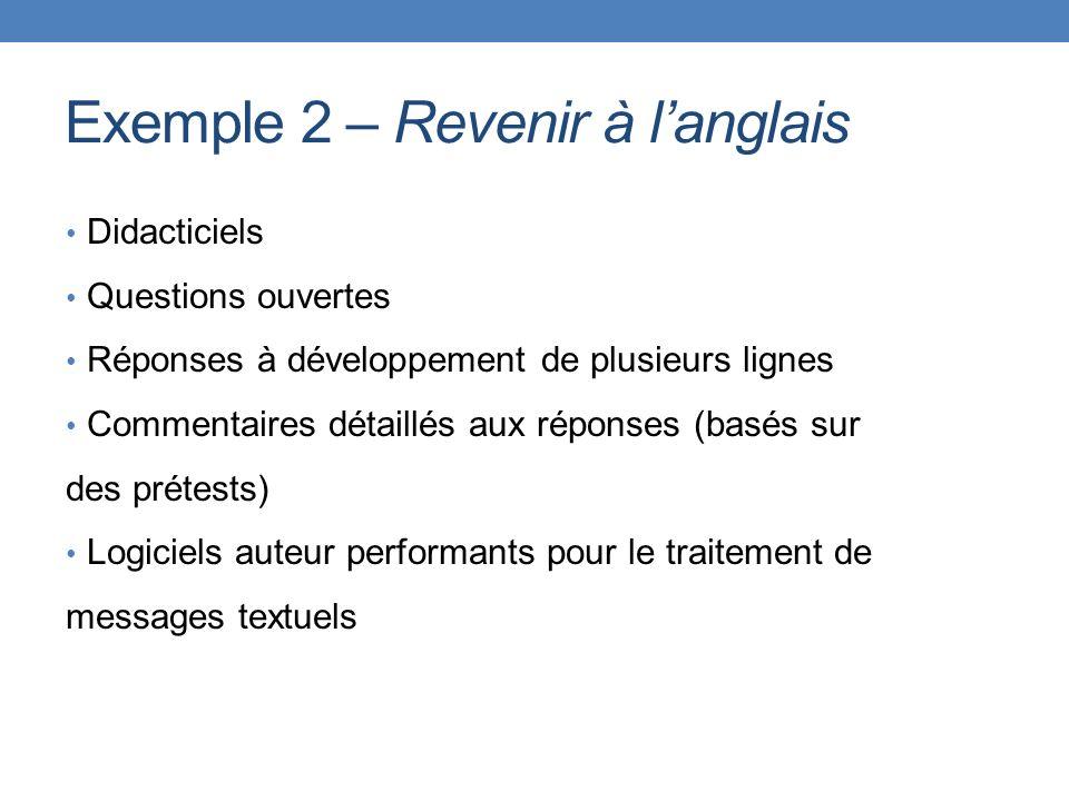 Exemple 2 – Revenir à langlais Didacticiels Questions ouvertes Réponses à développement de plusieurs lignes Commentaires détaillés aux réponses (basés