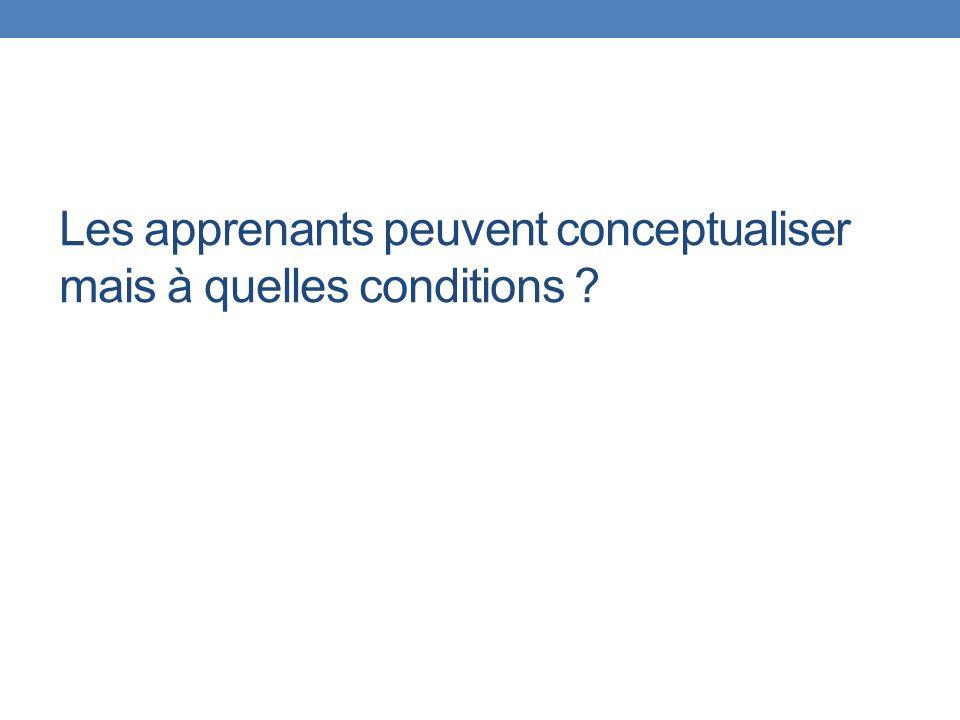 Les apprenants peuvent conceptualiser mais à quelles conditions ?
