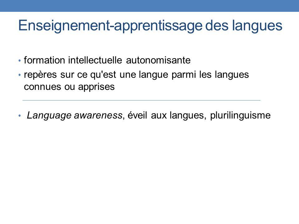 Enseignement-apprentissage des langues formation intellectuelle autonomisante repères sur ce qu'est une langue parmi les langues connues ou apprises L