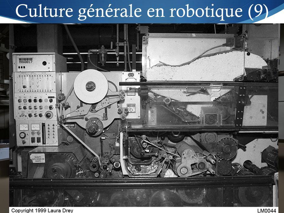 Jean-Philippe Roberge - Août 201216 Culture générale en robotique (9) Types dautomatisation: Automatisation fixe (Hard Automation): Avantages: rythmes