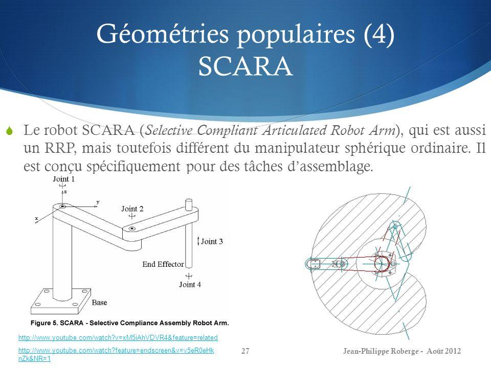 Géométries populaires (4) SCARA Le robot SCARA ( Selective Compliant Articulated Robot Arm ), qui est aussi un RRP, mais toutefois différent du manipu