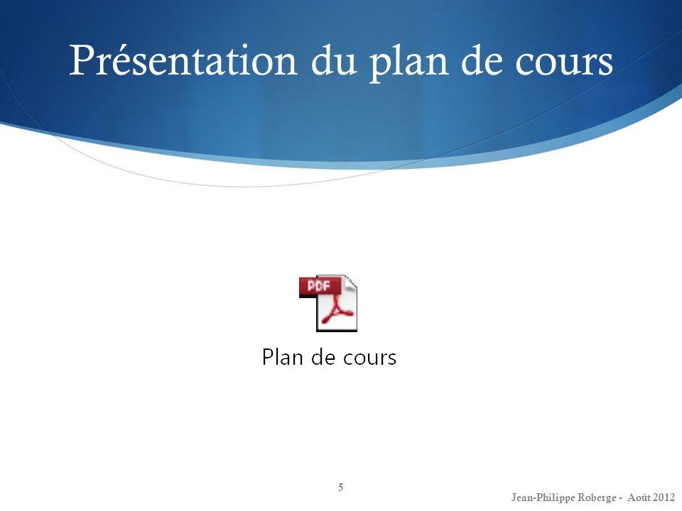 Présentation du plan de cours 5 Jean-Philippe Roberge - Août 2012
