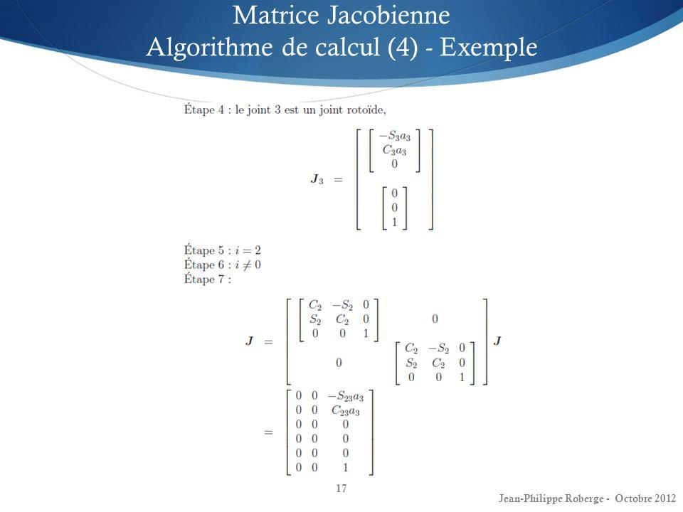17 Matrice Jacobienne Algorithme de calcul (4) - Exemple Jean-Philippe Roberge - Octobre 2012