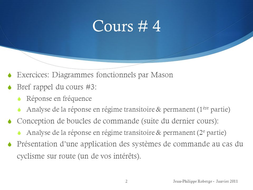 Exemple dapplication – Cyclisme sur route (XIV) 73Jean-Philippe Roberge - Janvier 2011 Autre exemple dapplication tiré des travaux de [D.