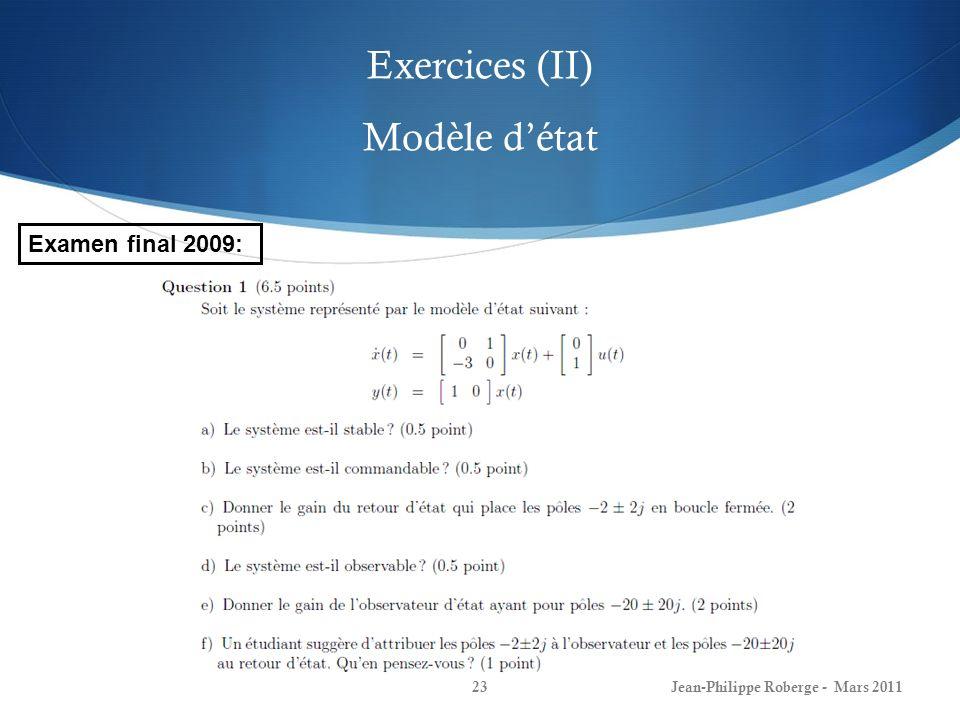 Exercices (II) Modèle détat Jean-Philippe Roberge - Mars 201123 Examen final 2009: