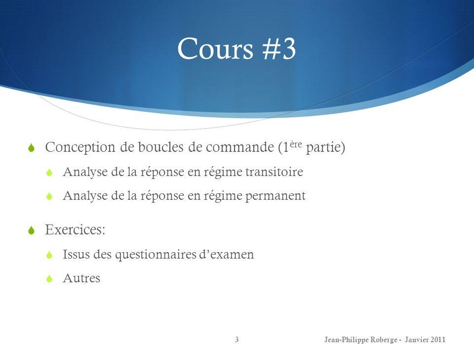 Cours #3 Conception de boucles de commande (1 ère partie) Analyse de la réponse en régime transitoire Analyse de la réponse en régime permanent Exerci