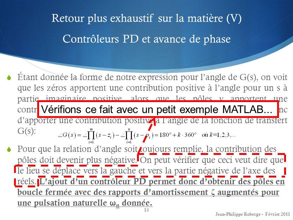 Étant donnée la forme de notre expression pour langle de G(s), on voit que les zéros apportent une contribution positive à langle pour un s à partie i