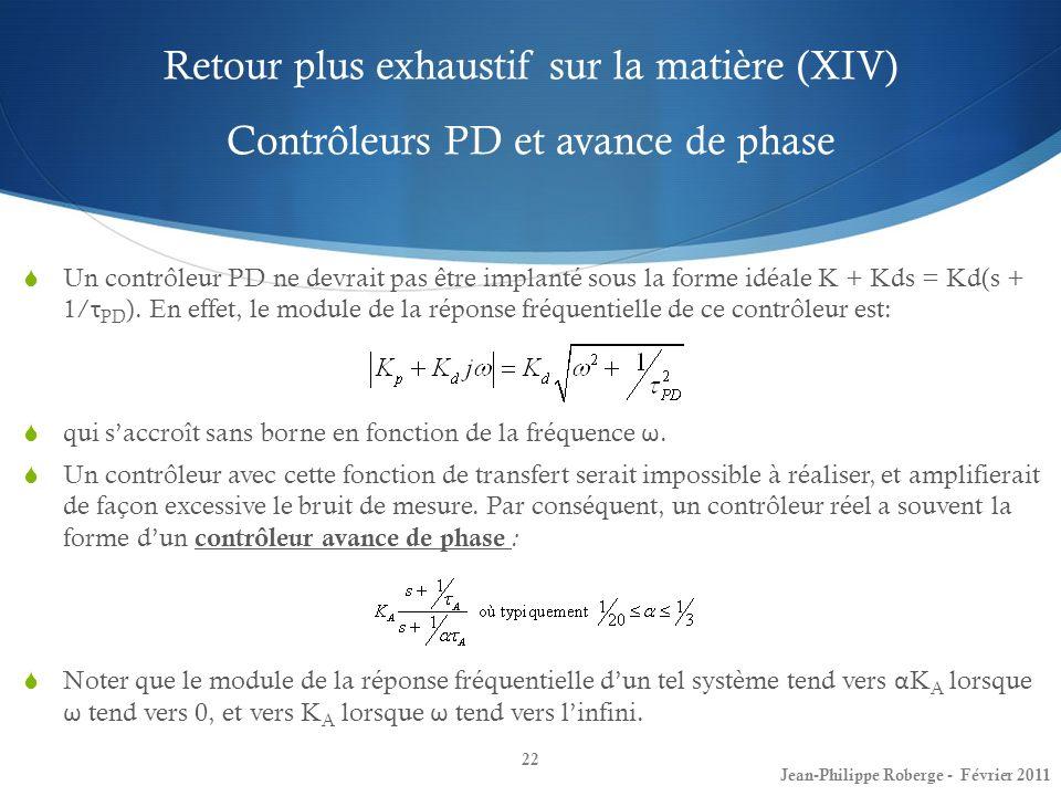 Retour plus exhaustif sur la matière (XIV) Contrôleurs PD et avance de phase 22 Jean-Philippe Roberge - Février 2011 Un contrôleur PD ne devrait pas ê