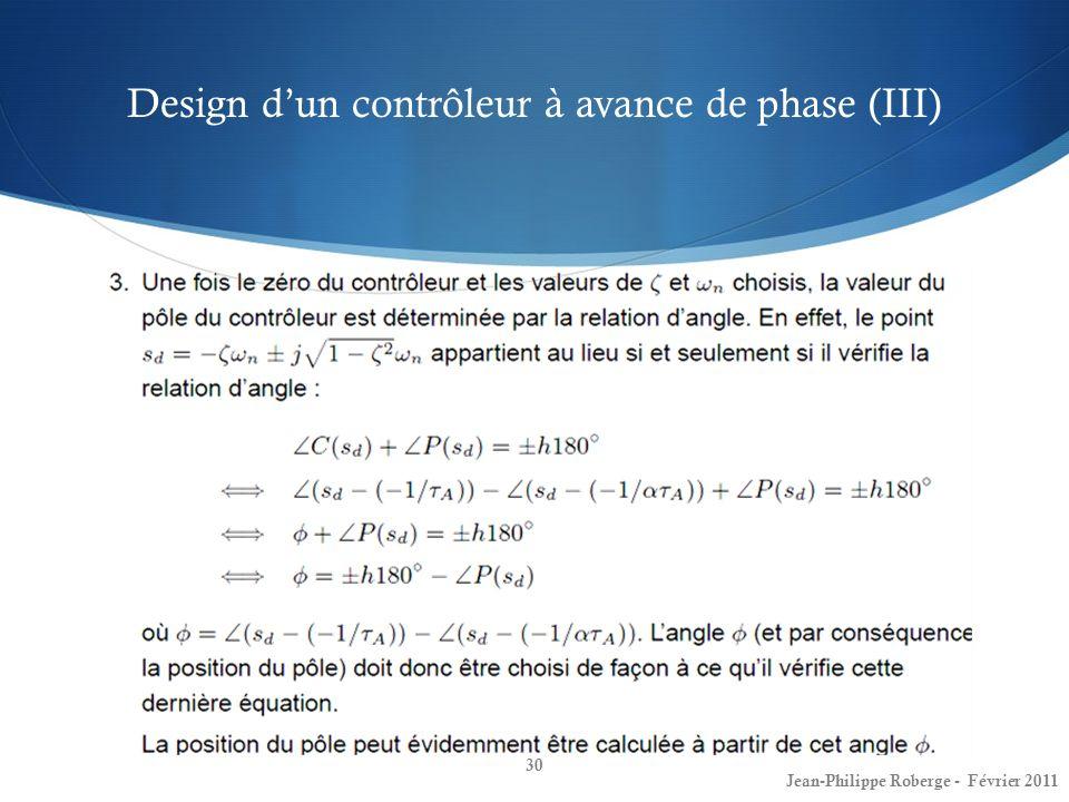 Design dun contrôleur à avance de phase (III) 30 Jean-Philippe Roberge - Février 2011