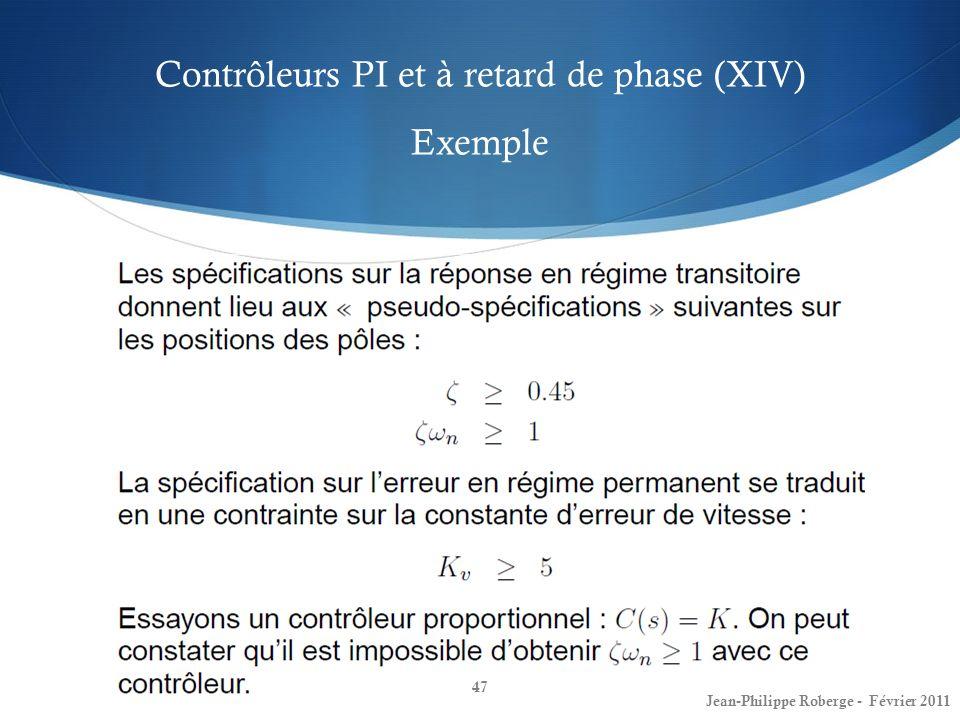 Contrôleurs PI et à retard de phase (XIV) Exemple 47 Jean-Philippe Roberge - Février 2011