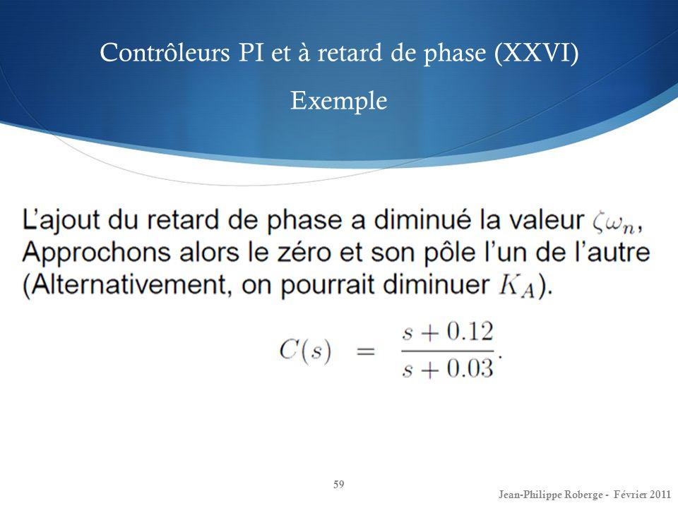 Contrôleurs PI et à retard de phase (XXVI) Exemple 59 Jean-Philippe Roberge - Février 2011