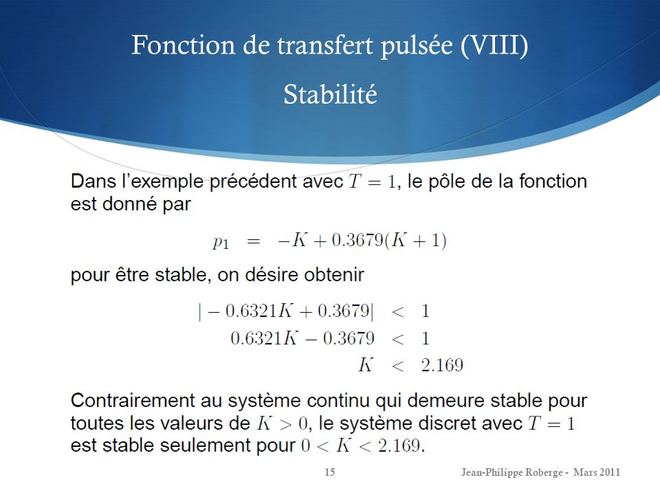 Fonction de transfert pulsée (VIII) Stabilité Jean-Philippe Roberge - Mars 201115