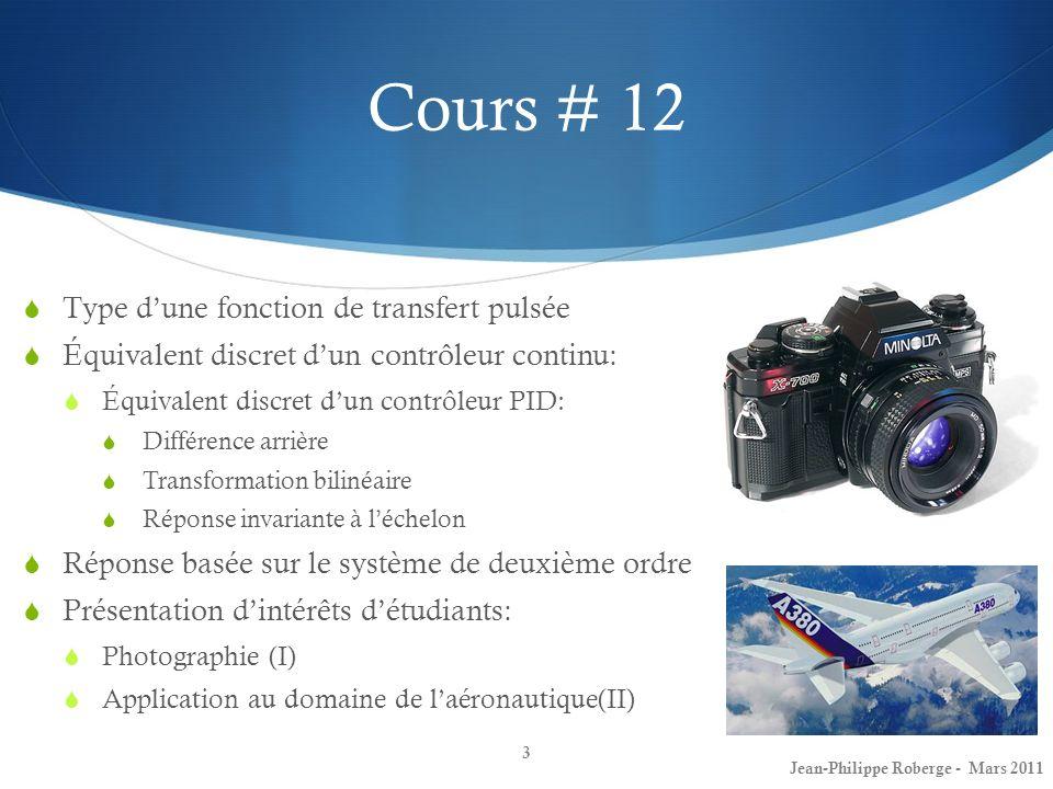 Cours # 12 Type dune fonction de transfert pulsée Équivalent discret dun contrôleur continu: Équivalent discret dun contrôleur PID: Différence arrière