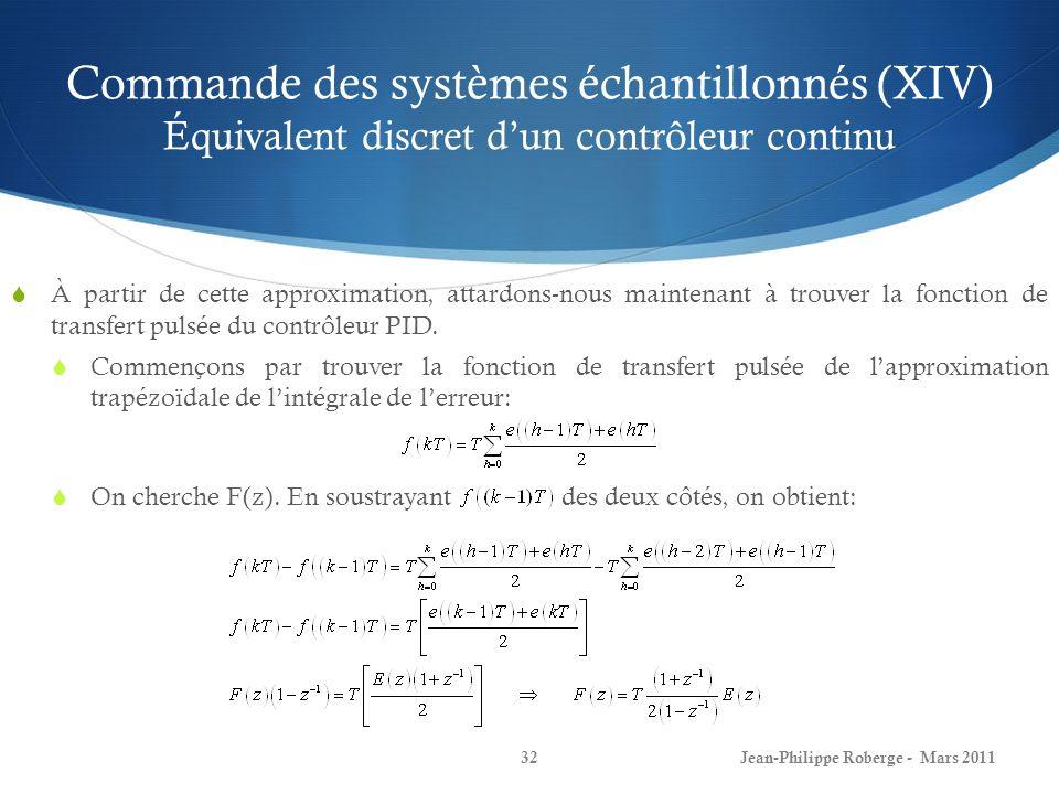 Commande des systèmes échantillonnés (XIV) Équivalent discret dun contrôleur continu À partir de cette approximation, attardons-nous maintenant à trou