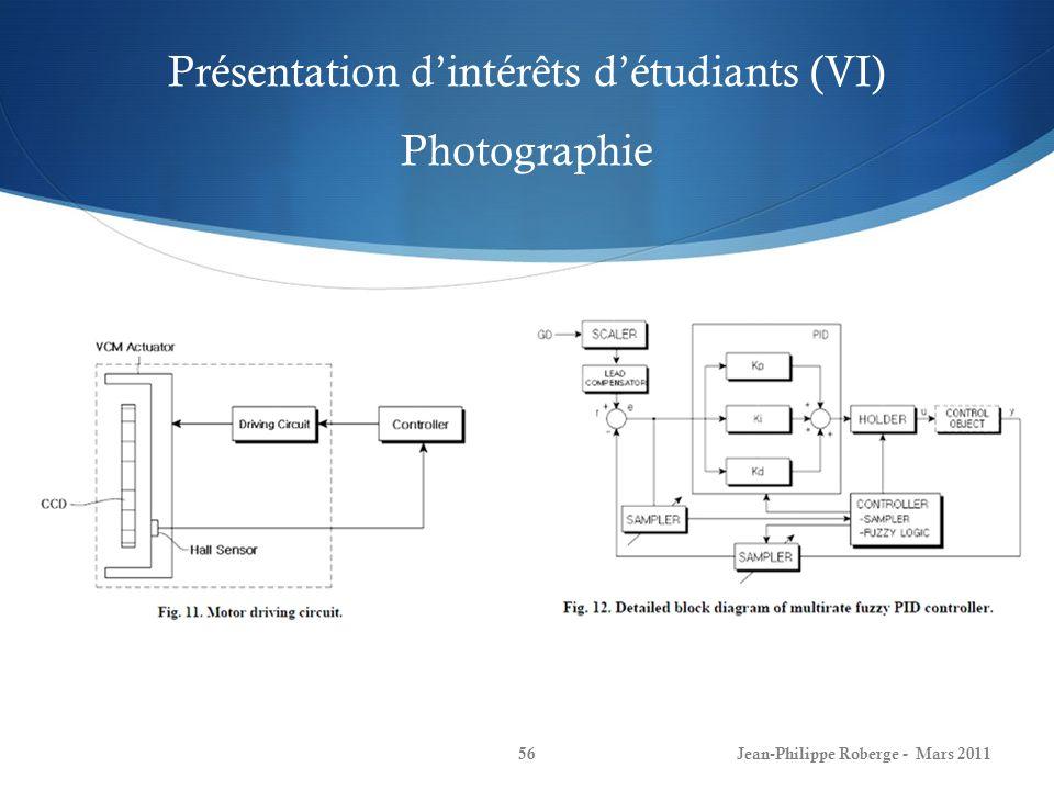 Présentation dintérêts détudiants (VI) Photographie Jean-Philippe Roberge - Mars 201156
