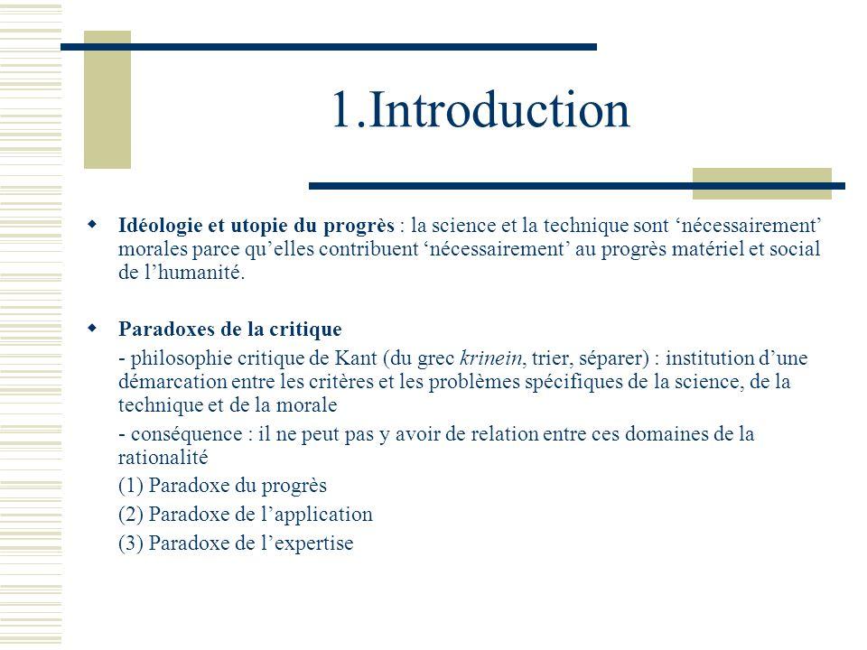1.Introduction Idéologie et utopie du progrès : la science et la technique sont nécessairement morales parce quelles contribuent nécessairement au pro