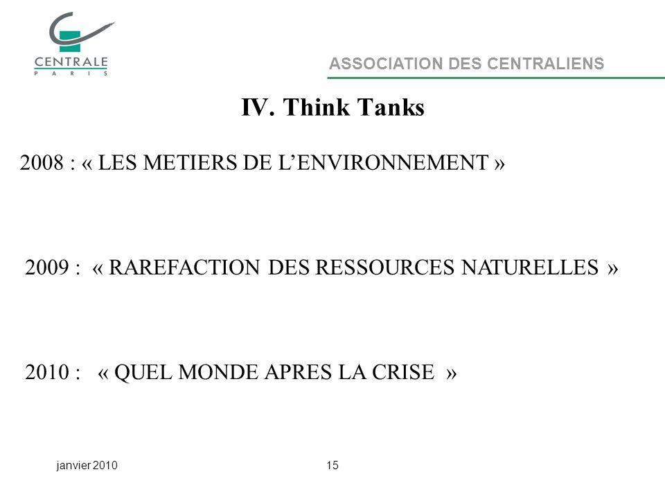 ASSOCIATION DES CENTRALIENS janvier 201015 IV.