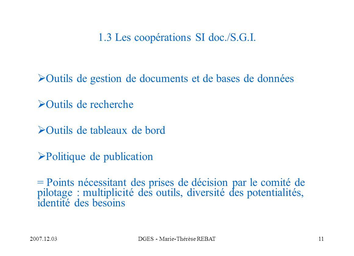 2007.12.03DGES - Marie-Thérèse REBAT11 1.3 Les coopérations SI doc./S.G.I. Outils de gestion de documents et de bases de données Outils de recherche O