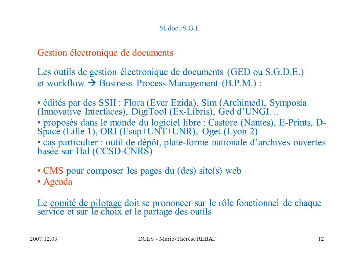 2007.12.03DGES - Marie-Thérèse REBAT12 SI doc./S.G.I. Gestion électronique de documents Les outils de gestion électronique de documents (GED ou S.G.D.
