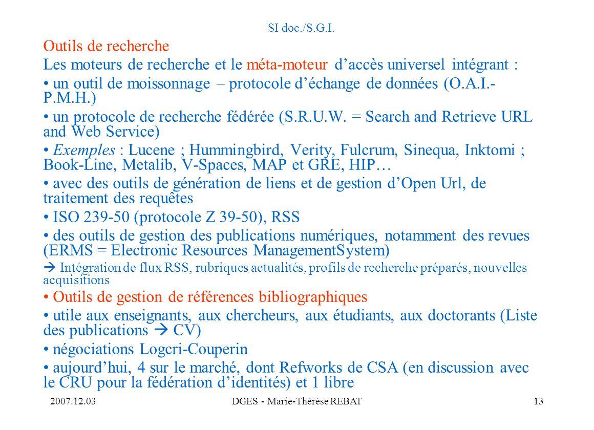 2007.12.03DGES - Marie-Thérèse REBAT13 SI doc./S.G.I. Outils de recherche Les moteurs de recherche et le méta-moteur daccès universel intégrant : un o