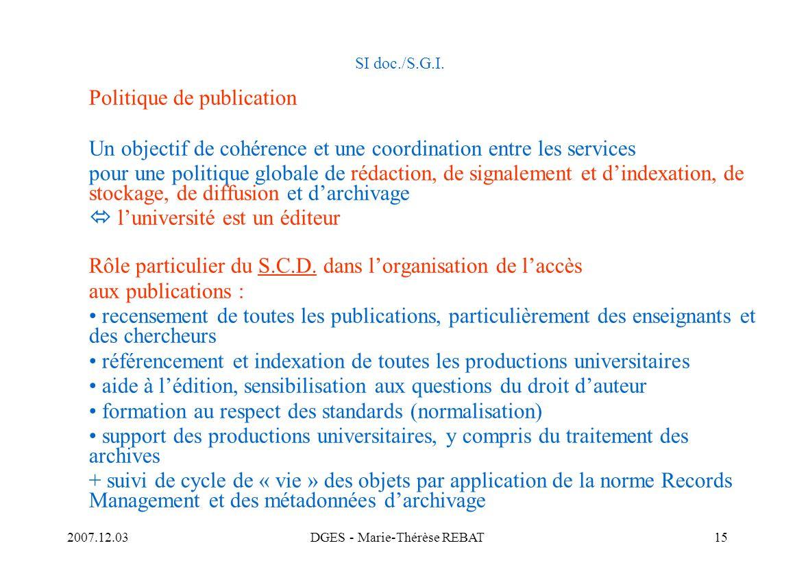 2007.12.03DGES - Marie-Thérèse REBAT15 SI doc./S.G.I. Politique de publication Un objectif de cohérence et une coordination entre les services pour un