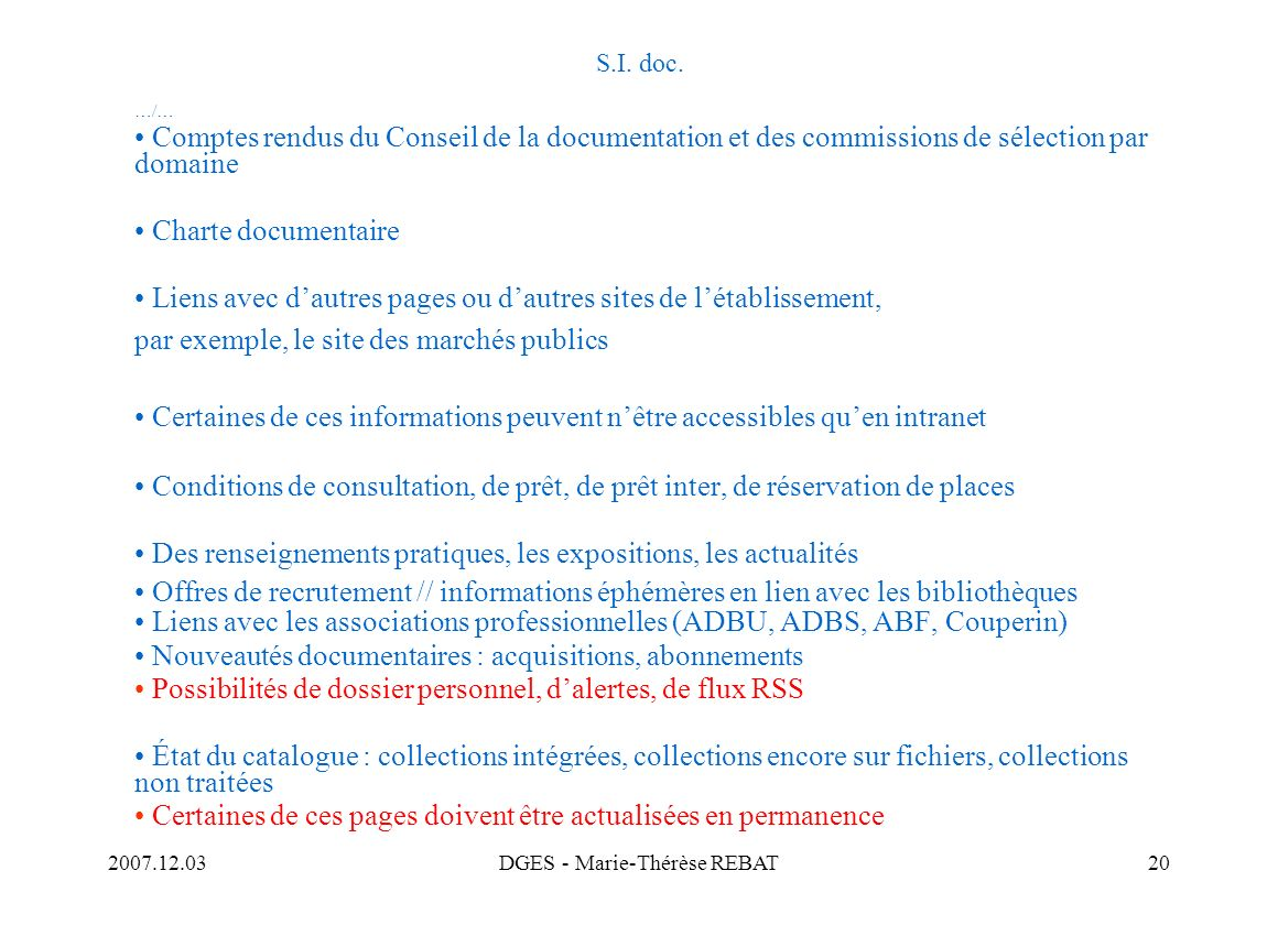 2007.12.03DGES - Marie-Thérèse REBAT20 S.I. doc. …/… Comptes rendus du Conseil de la documentation et des commissions de sélection par domaine Charte