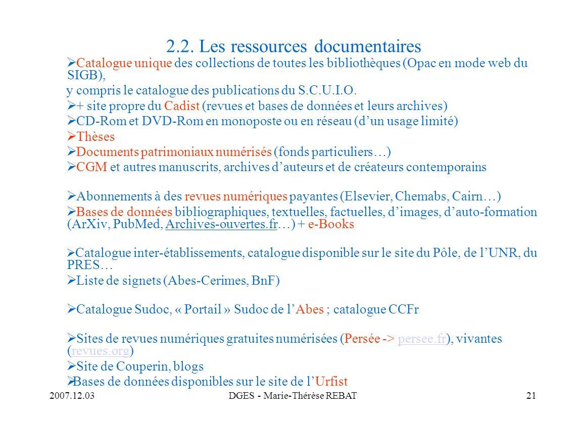 2007.12.03DGES - Marie-Thérèse REBAT21 2.2. Les ressources documentaires Catalogue unique des collections de toutes les bibliothèques (Opac en mode we