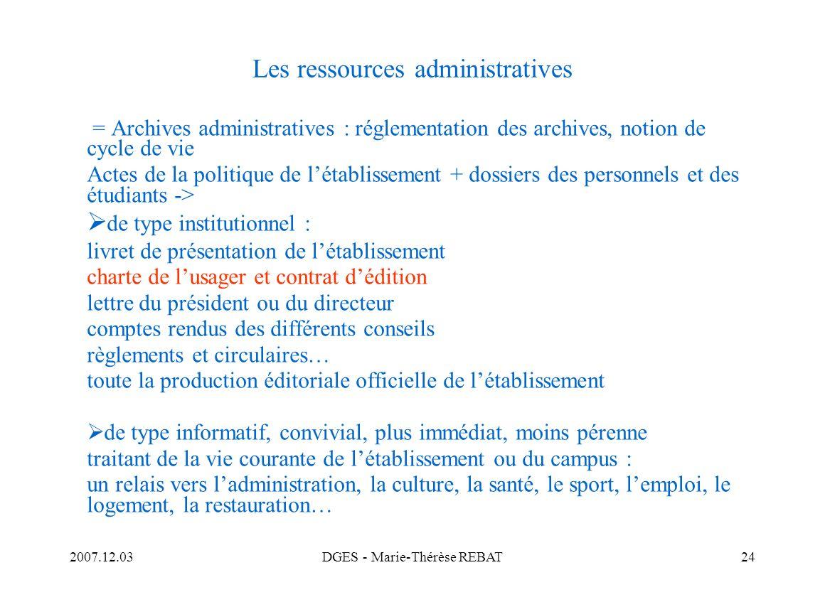 2007.12.03DGES - Marie-Thérèse REBAT24 Les ressources administratives = Archives administratives : réglementation des archives, notion de cycle de vie