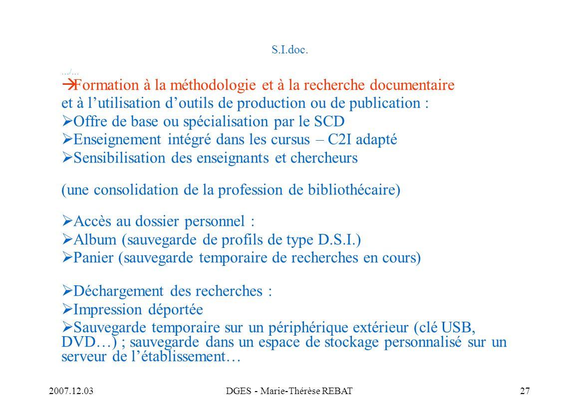 2007.12.03DGES - Marie-Thérèse REBAT27 S.I.doc. …/… Formation à la méthodologie et à la recherche documentaire et à lutilisation doutils de production