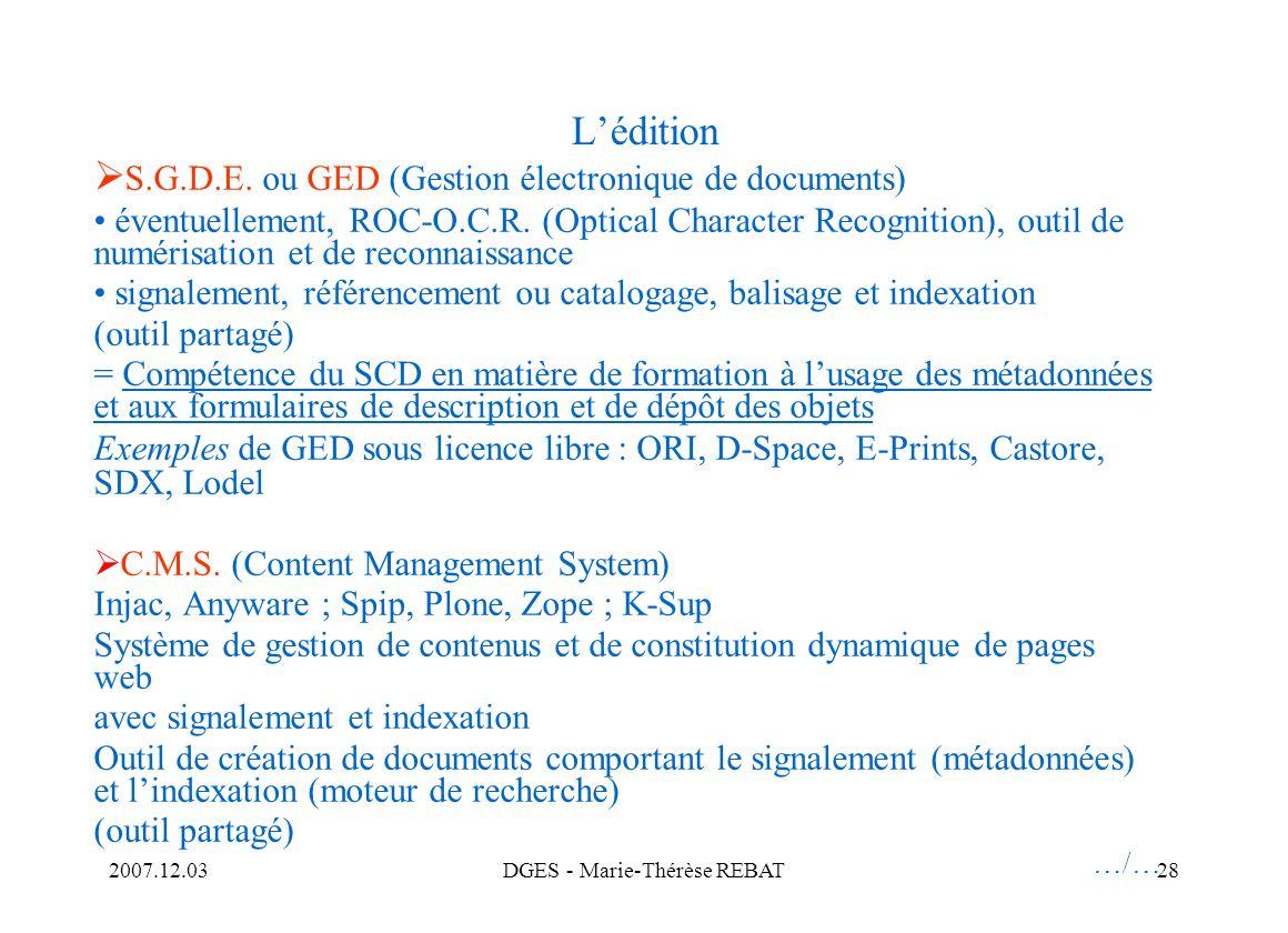 2007.12.03DGES - Marie-Thérèse REBAT28 Lédition S.G.D.E. ou GED (Gestion électronique de documents) éventuellement, ROC-O.C.R. (Optical Character Reco
