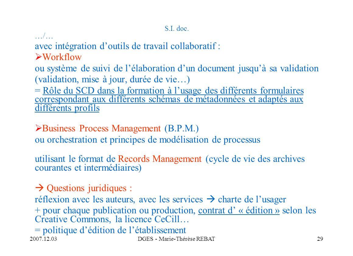 2007.12.03DGES - Marie-Thérèse REBAT29 S.I. doc. …/… avec intégration doutils de travail collaboratif : Workflow ou système de suivi de lélaboration d