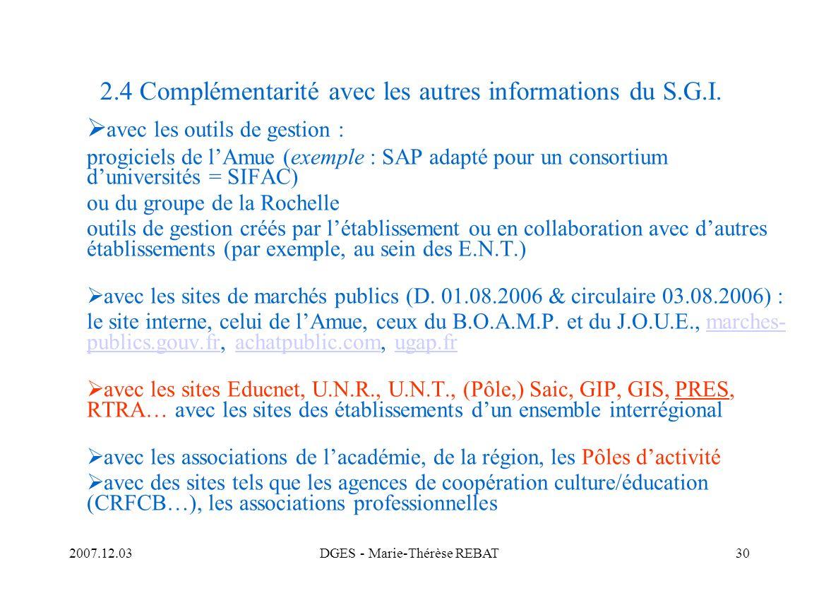 2007.12.03DGES - Marie-Thérèse REBAT30 2.4 Complémentarité avec les autres informations du S.G.I. avec les outils de gestion : progiciels de lAmue (ex