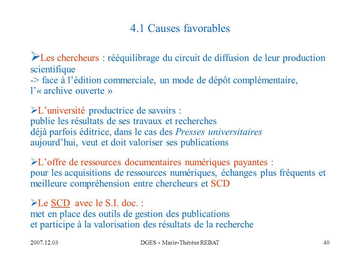 2007.12.03DGES - Marie-Thérèse REBAT40 4.1 Causes favorables Les chercheurs : rééquilibrage du circuit de diffusion de leur production scientifique ->