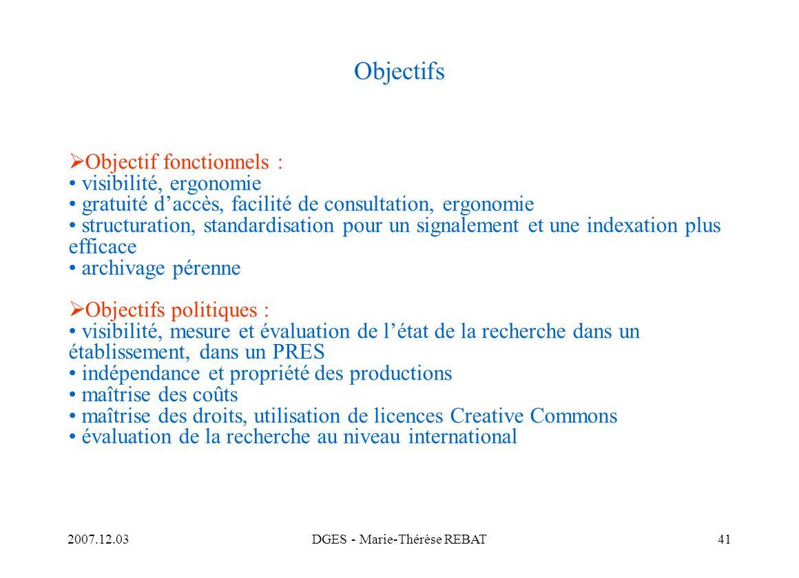 2007.12.03DGES - Marie-Thérèse REBAT41 Objectifs Objectif fonctionnels : visibilité, ergonomie gratuité daccès, facilité de consultation, ergonomie st
