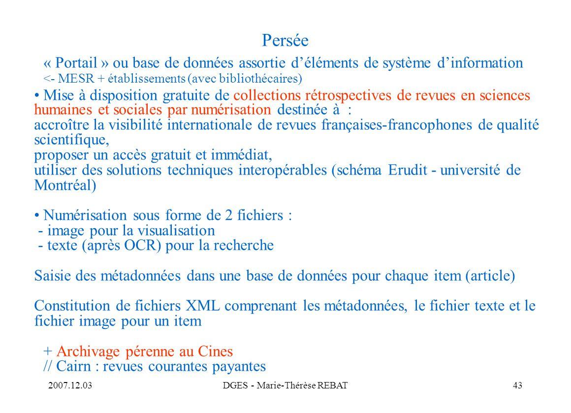 2007.12.03DGES - Marie-Thérèse REBAT43 Persée « Portail » ou base de données assortie déléments de système dinformation <- MESR + établissements (avec