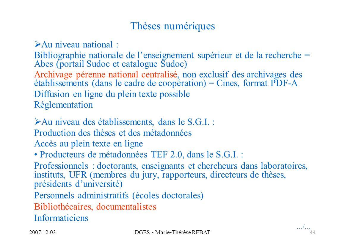 2007.12.03DGES - Marie-Thérèse REBAT44 Thèses numériques Au niveau national : Bibliographie nationale de lenseignement supérieur et de la recherche =