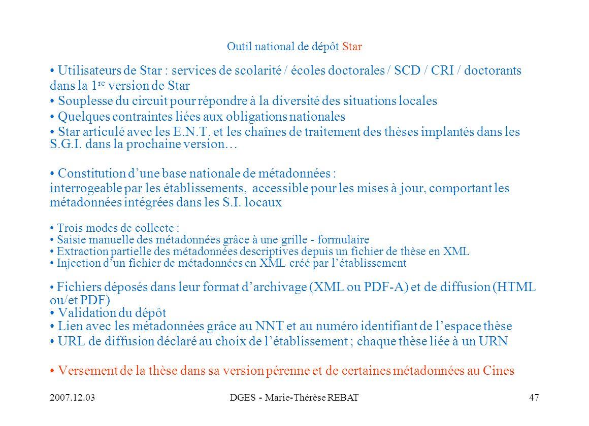 2007.12.03DGES - Marie-Thérèse REBAT47 Outil national de dépôt Star Utilisateurs de Star : services de scolarité / écoles doctorales / SCD / CRI / doc
