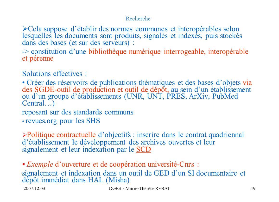 2007.12.03DGES - Marie-Thérèse REBAT49 Recherche Cela suppose détablir des normes communes et interopérables selon lesquelles les documents sont produ