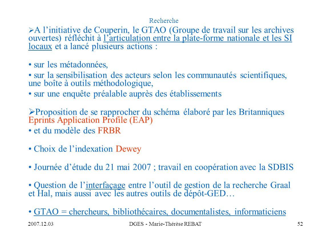 2007.12.03DGES - Marie-Thérèse REBAT52 Recherche A linitiative de Couperin, le GTAO (Groupe de travail sur les archives ouvertes) réfléchit à larticul