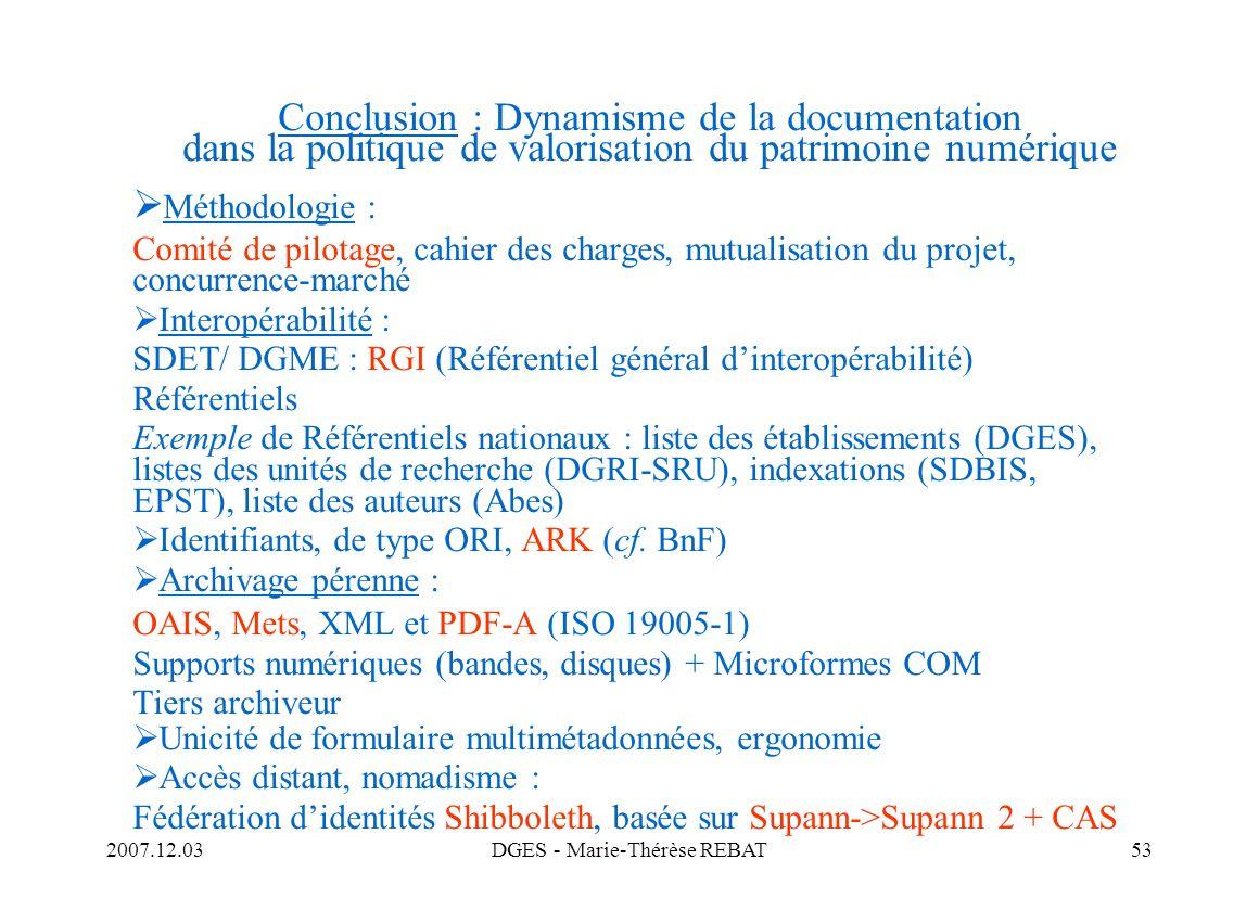 2007.12.03DGES - Marie-Thérèse REBAT53 Conclusion : Dynamisme de la documentation dans la politique de valorisation du patrimoine numérique Méthodolog