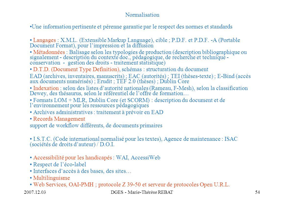 2007.12.03DGES - Marie-Thérèse REBAT54 Normalisation Une information pertinente et pérenne garantie par le respect des normes et standards Langages :