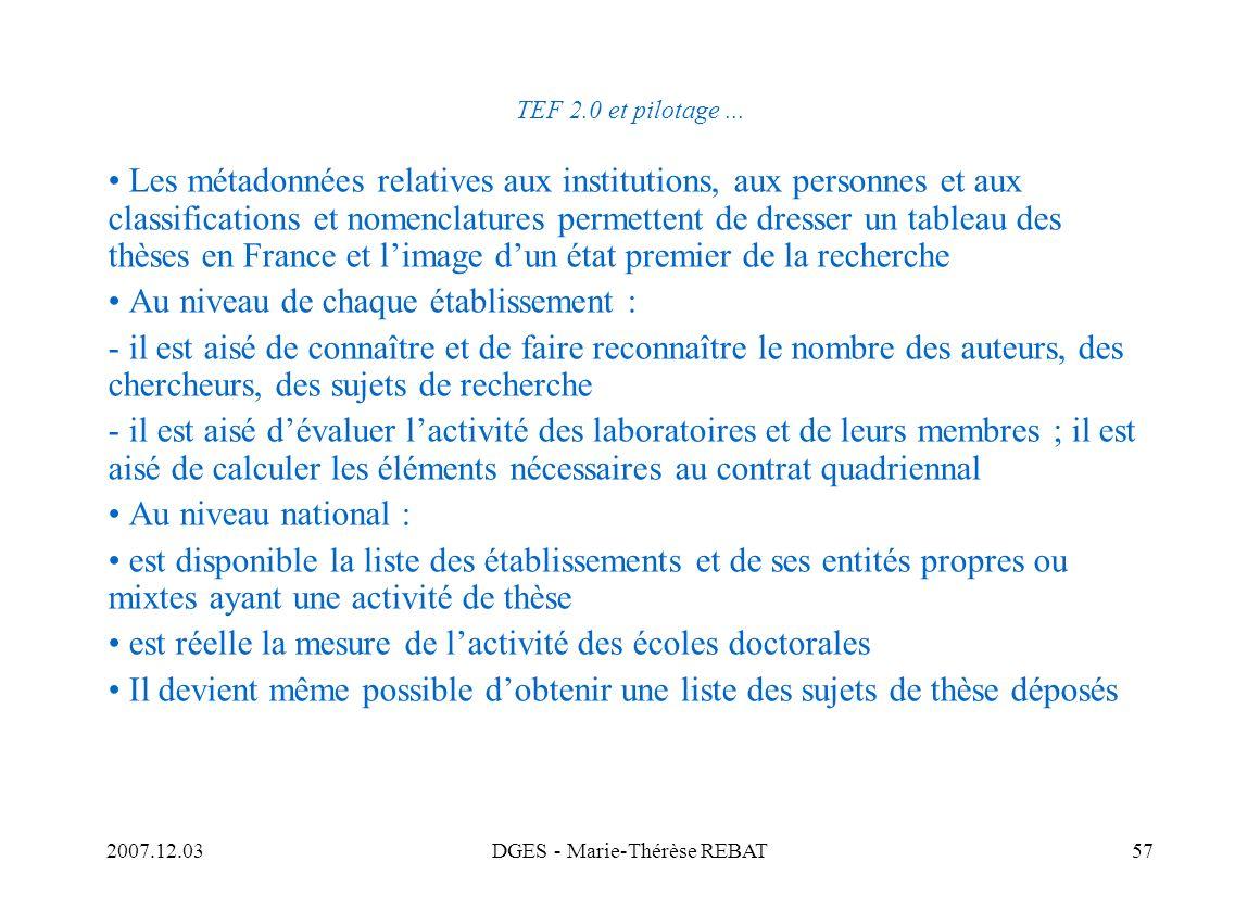 2007.12.03DGES - Marie-Thérèse REBAT57 TEF 2.0 et pilotage... Les métadonnées relatives aux institutions, aux personnes et aux classifications et nome