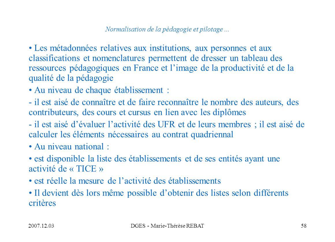 2007.12.03DGES - Marie-Thérèse REBAT58 Normalisation de la pédagogie et pilotage... Les métadonnées relatives aux institutions, aux personnes et aux c