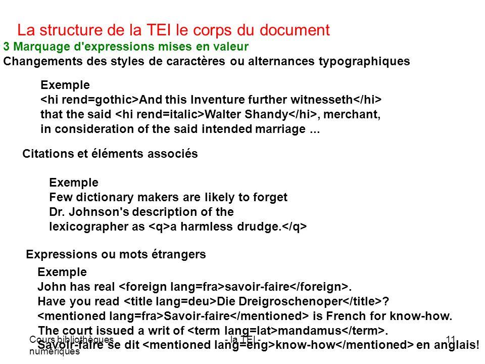Cours bibliothèques numériques - la TEI -11 La structure de la TEI le corps du document 3 Marquage d'expressions mises en valeur Changements des style